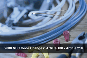 2008 NEC Code Changes: Article 100 - Article 210